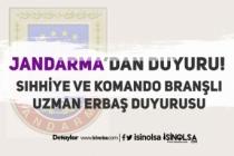 Jandarma Sıhhiye ve Komando Branşlı Uzman Erbaş Atama Duyuru Yayımladı!