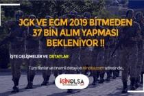 JGK ve EGM 2019 Bitmeden 37 Bin Alım Yapılması Bekleniyor ! İşte Detaylar !