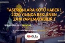 Taşerona Kötü Haber! 2020'de Beklenen Zam Yapılmayabilir