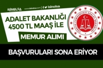 Adalet Bakanlığı 4500 TL Maaş İle Memur Alımı Başvuruları Sona Eriyor!