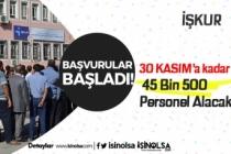 İŞKUR Üzerinden 30 Kasım'a Kadar 45 Bin 500 Memur ve Personel Alınacak