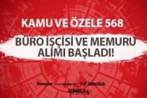 Kamu ve Özele 568 Büro İşçisi ve Memuru Alımı Başvuruları Başladı