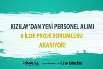 Kızılay'dan Yeni Personel Alımı: 6 İlde Proje Sorumlusu Aranıyor!