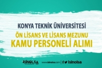 Konya Teknik Üniversitesi Ön Lisans ve Lisans Mezunu Kamu Personeli Alımı
