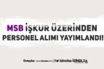Milli Savunma Bakanlığı MSB İŞKUR'da Personel Alım İlanı Yayımladı