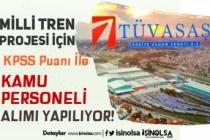 TÜVASAŞ Milli Tren Projesi İçin KPSS İle 12 Kamu Personeli Alımı Yapıyor