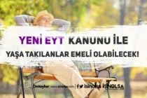 Yeni EYT Kanun ile Yaşa Takılanlar Emekli Olabilecek