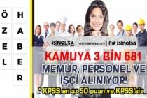 Kamuya KPSS En Az 50 Puan ve KPSS'siz 3 Bin 681 Memur Personel Alınıyor