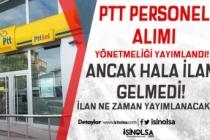 PTT Personel Alımı Yönetmeliği Geldi Ama Halan İlan Yayımlanmadı!