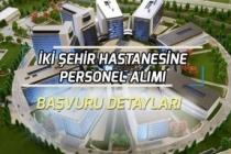 2 İlde Şehir Hastanesine Çok Sayıda Personel Alınacak!