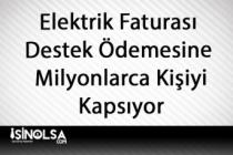 Elektrik Faturası Destek Ödemesine Milyonlarca Kişi Başvurdu!