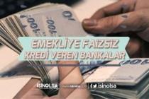 Emekliye 2020'de Faizsiz Kredi Veren Bankalar Hangileri? Maaşın 10 Katında Kadar!