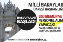 Milli Saraylar İdaresi 350 Kadrolu İşçi ve Memur Alımı Kadro Dağılımı ve Şartlar?