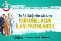 Türkiye Hudut ve Sahiller Sağlık Genel Müdürlüğü İlköğretim Mezunu İşçi Alımı Başladı!