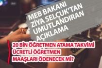 Ücretli Öğretmenlerin Maaşları ve 20 Bin Öğretmen Atama Açıklaması!