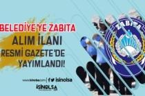 Belediye'ye 2020 Yılı 50 Zabıta Memuru Alım İlanı Resmi Gazete'de Yayımlandı!
