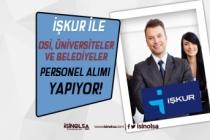 DSİ, Üniversite ve Belediyeler İŞKUR Üzerinden 69 Kamu Personeli Alımı Yapıyor!