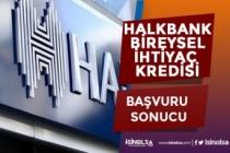 Halkbank Bireysel Temel İhtiyaç Kredisi Başvuru Sonuçları! Online Başvuru!