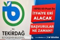 Tekirdağ Büyükşehir Belediyesi 50 İtfaiye Eri Alımı Ne Zaman Yapılacak!