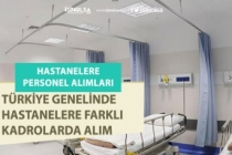 Türkiye Genelindeki Acil Personel Alımı Yapan Hastaneler! Başvuru Detayları