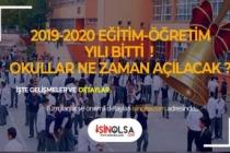 2019-2020 Eğitim Öğretim Yılı Bitti! Okullar Ne Zaman Açılacak?