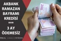 Akbank'tan Ramazan Bayramı Kredi Kampanyası 3 Ay Ödemesiz! Akbank Çalışma Saatleri!