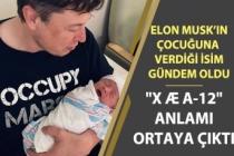 """Elon Musk Oğluna """"X Æ A-12"""" İsmini Verdi! İsmin Anlamı Merak Konusu Oldu!"""
