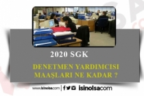2020 SGK Denetmen Yardımcılığı Maaşı Ne Kadar?