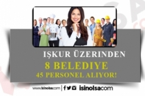 İŞKUR Üzerinden 8 Belediye 45 Personel Alımı Yapacak!