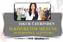 İŞKUR Üzerinden İlköğretim Mezunu 30 Personel Alınacak