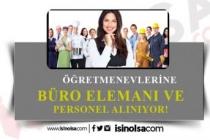 Öğretmenevlerine Büro Elemanı ve Personel Alınıyor!