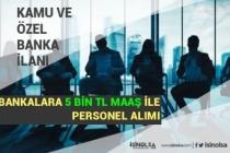 Kamu ve Özel Bankalara En Az 5000 TL Maaş ile Bankacı Personel Alımı Yapılacak!