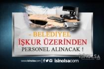 Belediyelere KPSS Şartsız Büro Memuru, İşçi, Personel Alımı!