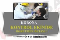 Korona Kontrol Ekibinde Öğretmen Detayı