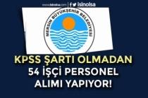 Mersin Büyükşehir Belediyesi 54 İşçi Personel Alım İlanı Yayımlandı