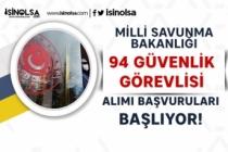 Milli Savunma Bakanlığı ( MSB ) 94 Güvenlik Görevlisi Alımı İŞKUR'da Başlıyor