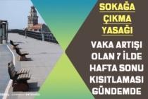Sokağa Çıkmaya Yasağı Gündeme Geldi; Koronavirüs Vaka Artışı Olan Ankara ve 7 İl'de