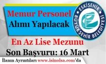 Eskişehir Büyükşehir Belediyesi En Az Lise Mezunu Memur Personel Alımı Yapıyor