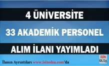 Üniversiteler Akademik Personel Alım İlanı Yayımladı! 4 Üniversite 33 Öğretim Üyesi Alacak!