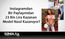 Instagramdan Bir Paylaşımdan 23 Bin Lira Kazanan Model Ne Yapıyor?