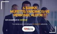 4 Banka Yeni Mezun Uzman ve Müfettiş Yardımcısı Alacak!