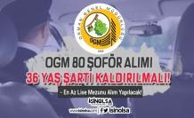 OGM 2020 Yılı 80 Lise Mezunu Şoför Alımında 36 Yaş Şartı Kaldırılmalı!