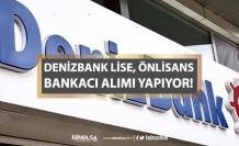 Denizbank Lise, Önlisans, Lisans Bankacı Personel Alımı Başvurusu Alıyor!