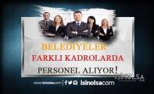 17 Belediye KPSS Şartlı, Şartsız Çok Sayıda Personel Alacak!