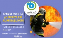 Tekirdağ Büyükşehir Belediyesi 50 İtfaiye Eri Alımı Yarın Başlıyor! Belgeler Nedir?