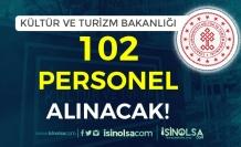 Kültür ve Turizm Bakanlığı 3 Şehir'de 102 Personel Alım İlanı Yayımladı!