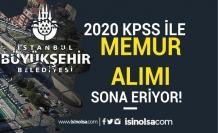 İstanbul Büyükşehir Belediyesi KPSS A Grubu Puan İle Memur Alımı Sona Eriyor!