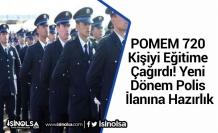 POMEM 720 Kişiyi Eğitime Çağırdı! Yeni Dönem Polis İlanına Hazırlık