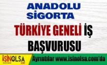 Anadolu Sigorta Türkiye Geneli İş Başvurusu 2015