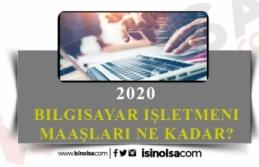 2020 Bilgisayar İşletmeni Maaşı Ne Kadar?